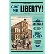 Give me Liberty, Seagull, 5th ed Vol 1 + Voices of Freedom, 5th Ed, Vol 1 by Norton, 9780393649659