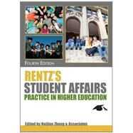 Rentz's Student Affairs Practice in Higher Education by Zhang, Naijian, 9780398079659
