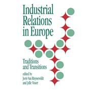Industrial Relations in Europe Traditions and Transitions by Joris Van Ruysseveldt; Jelle Visser, 9780803979659