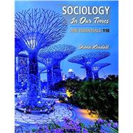 Sociology in Our Times The Essentials by Kendall, Diana, 9781337109659
