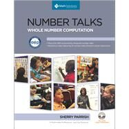 Number Talks Common Core Edition, Grades K-5 Helping Children Build Mental Math and Computation Strategies by Parrish, Sherry, 9781935099659
