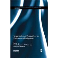 Organizational Perspectives on Environmental Migration by Rosenow-Williams; Kerstin, 9781138939660