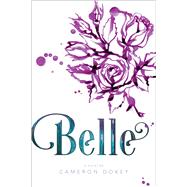 Belle by Dokey, Cameron, 9781481479660