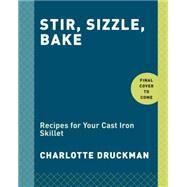 Stir, Sizzle, Bake by Druckman, Charlotte, 9780553459661