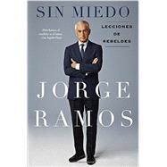Sin Miedo / Without Fear by Ramos, Jorge, 9781101989661