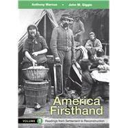 America Firsthand, Volume 1 Readings from Settlement to Reconstruction by Marcus, Anthony; Giggie, John M.; Burner, David, 9781319029661
