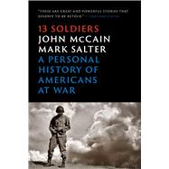 Thirteen Soldiers by McCain, John; Salter, Mark, 9781476759661