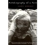 Autobiography of a Face by Grealy, Lucy, 9780060569662