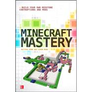 Minecraft Mastery: Build Your Own Redstone Contraptions and Mods by Monk, Matthew; Monk, Simon, 9780071839662