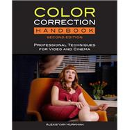 Color Correction Handbook Professional Techniques for Video and Cinema by Van Hurkman, Alexis, 9780321929662