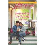 Rescued by the Farmer by Ross, Mia, 9780373719662