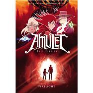 Firelight (Amulet #7) by Kibuishi, Kazu, 9780545839662