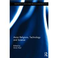 Asian Religions, Technology and Science by Keul; Istvan, 9781138779662