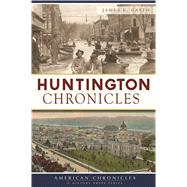 Huntington Chronicles by Casto, James E., 9781625859662