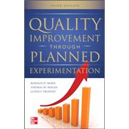 Quality Improvement Through Planned Experimentation 3/E by Moen, Ronald; Nolan, Thomas; Provost, Lloyd, 9780071759663