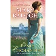 Only Enchanting by Balogh, Mary, 9780451469663