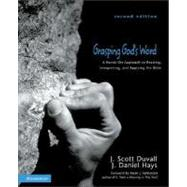 Grasping God's Word : A Hands-on Approach to Reading, Interpreting, and Applying the Bible by J. Scott Duvall and J. Daniel Hays, 9780310259664