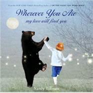 Wherever You Are My Love Will Find You by Tillman, Nancy; Tillman, Nancy, 9780312549664