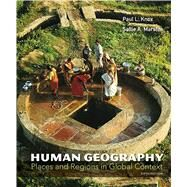 Human Geography Places and Regions in Global Context by Knox, Paul L.; Marston, Sallie A., 9780321769664