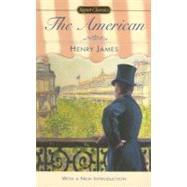 The American by James, Henry; Mitchell, Lee Clark; Edel, Leon, 9780451529664
