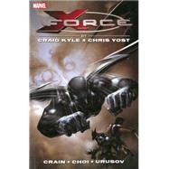 X-Force by Craig Kyle & Chris Yost by Kyle, Craig; Yost, Chris; Huston, Charlie; Aaron, Jason; Crain, Clayton, 9780785189664