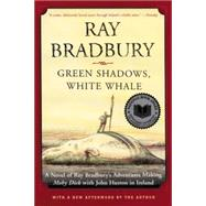 Green Shadows, White Whale by Bradbury, Ray, 9780380789665