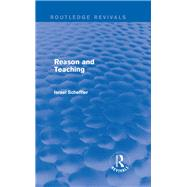 Reason and Teaching (Routledge Revivals) by Scheffler; Israel, 9780415739665