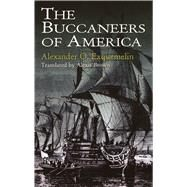 The Buccaneers of America by Exquemelin, Alexander O., 9780486409665