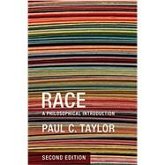 Race A Philosophical Introduction by Taylor, Paul C., 9780745649665