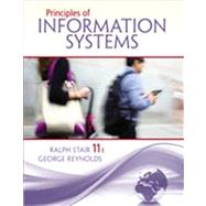 Principles of Information Systems by Stair, Ralph; Reynolds, George, 9781133629665