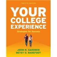 Your College Experience Strategies for Success by Gardner, John N.; Barefoot, Betsy O., 9781457699665