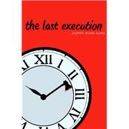 The Last Execution by Wung-Sung, Jesper; van Rooyen, Lindy Falk, 9781481429665