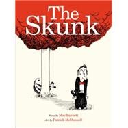 The Skunk by Barnett, Mac; McDonnell, Patrick, 9781596439665