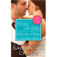 Stay With Me / More of Me by Chase, Samantha, 9781492619666