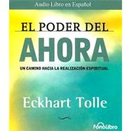 El poder del ahora/ The Power of Now: Un camino hacia la realizacion espiritual/ A Guide to Spiritual Enlightenment by Tolle, Eckhart, 9781933499666