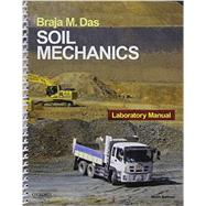 Soil Mechanics Laboratory Manual by Das, Braja, 9780190209667