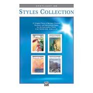 Spotlight on Styles Collection: 21 Original Pieces in Baroque, Classical, Romantic, and Impressionist Styles for the Intermediate Pianist by Rollin, Catherine (COP), 9780739099667