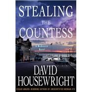 Stealing the Countess A McKenzie Novel by Housewright, David, 9781250049667