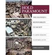 Hold Paramount The Engineer's Responsibility to Society by Vesilind, P. Aarne; Gunn, Alastair S., 9781285869667