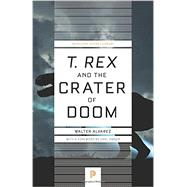 T. Rex and the Crater of Doom by Alvarez, Walter; Zimmer, Carl, 9780691169668
