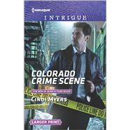 Colorado Crime Scene by Myers, Cindi, 9780373749669
