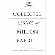 Collected Essays of Milton Babbitt by Babbitt, Milton, 9780691089669