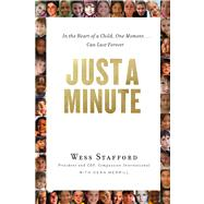 Just a Minute In the Heart of a Child, One Moment ... Can Last Forever. by Stafford, Wess; Merrill, Dean, 9780802409669