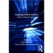 Inspiring Faith in Schools: Studies in Religious Education by Felderhof,Marius;Thompson,Penn, 9781138259669