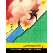 Data Analysis with SPSS A First Course in Applied Statistics by Sweet, Stephen A.; Grace-Martin, Karen A., 9780205019670