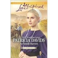 An Amish Harvest by Davids, Patricia, 9780373879670