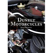 Dunelt Motorcycles by Faithfull, Justin, 9781445669670