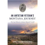 An Antietam Veteran's Montana Journey by Squires, Katharine Seaton; Mclaughlin, Ken Robison; McLaughlin, Castle, 9781467139670