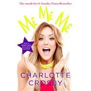 Me Me Me by Crosby, Charlotte, 9781472229670