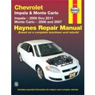 Haynes Chevrolet Impala & Monte Carlo: All Chevrolet Impala Models 2006 Through 2011, All Chevrolet Monte Carlo Models 2006 And 2007